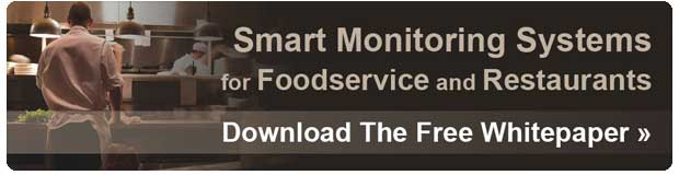 Download our free whitepaper on smart monitoring systems for foodservice and restaurants